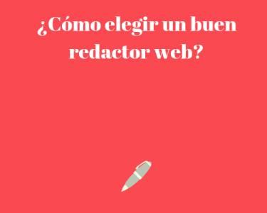 ¿Cómo elegir un buen redactor web?