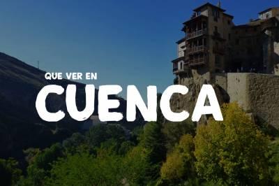 ▷ Que ver en Cuenca ¡Lo que no debes perderte!