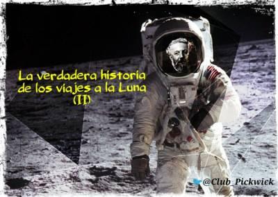 Letras Prestadas: La verdadera historia de los viajes a la Luna (II); Ahora sí
