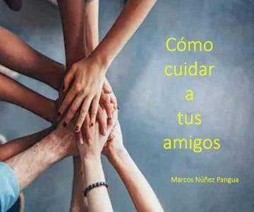 ¿Sabes como CUIDAR a tus amigos? | Consejos por coach Marcos Núñez