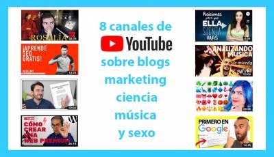 8 interesantes canales de YouTube sobre blogs, marketing, ciencia, música y sexualidad