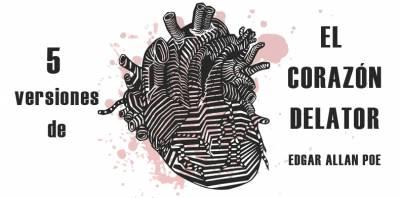 Artículo: Cinco versiones de 'El Corazón Delator' | Edgar Allan Poe