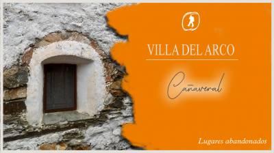Villa del Arco. La esencia lo abandonado