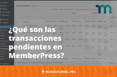 ⇨ ¿Qué son las transacciones pendientes en MemberPress? - Mundo Funnel