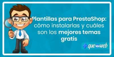 Plantillas para PrestaShop: cómo instalarlas y cuáles son los mejores temas gratis