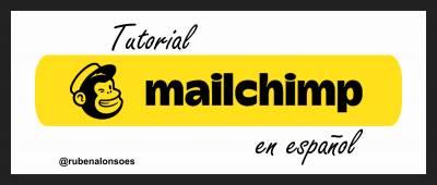 Tutorial de MailChimp en español - La guía más completa