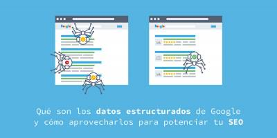 Qué son los Datos Estructurados de Google y cómo afectan al SEO