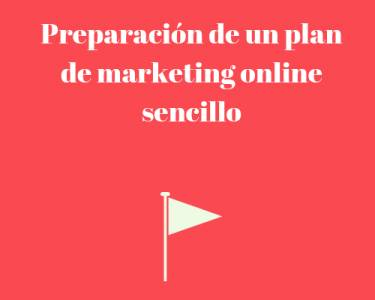 Preparación de un plan de marketing online sencillo