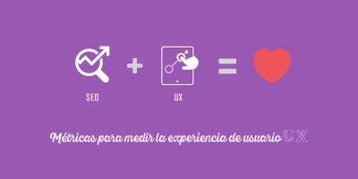 Métricas UX ↑ Cómo medir la Experiencia de Usuario