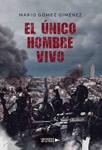 Reseña de 'El único hombre vivo' de Mario Gómez Giménez