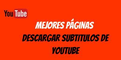 Las mejores páginas para descargar subtítulos de Youtube