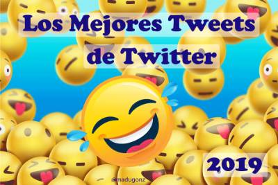 Los Mejores Tweets de Twitter en 2019