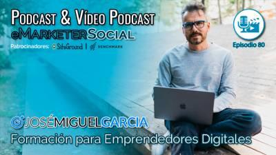 080 Mi charla con José Miguel García Mentor de Emprendedores