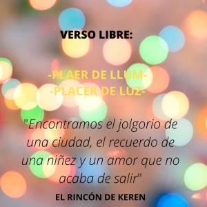 El Rincón de Keren: Verso Libre: Plaer de llum// Placer de luz