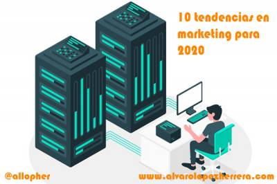 10 tendencias en marketing para 2020