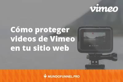 ⇨ Cómo proteger vídeos de Vimeo en tu web - Mundo Funnel
