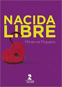 [Reseña] Y un día todo encaja. Sobre 'Nacida libre' de Minerva Piquero