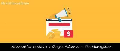 Google AdSense, ¿te deja pocos ingresos?, TheMoneytizer me rinde ¡4 veces MÁS!