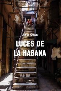 Luces De La Habana – Jesús Greus – Ediciones Europa, 2019