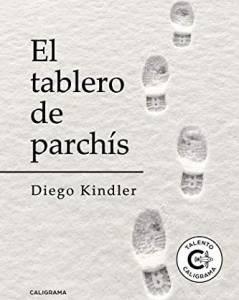 Reseña: El Tablero de Parchís De Diego Kindler