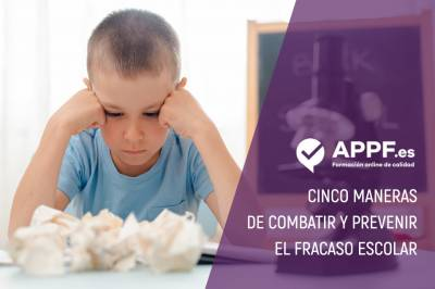 5 maneras de combatir y prevenir el fracaso escolar | Blog APPF