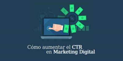 Qué es el CTR en Marketing Digital y cómo afecta a tu SEO