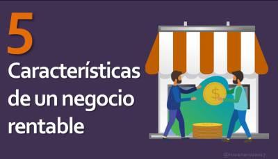 5 Características de un negocio rentable