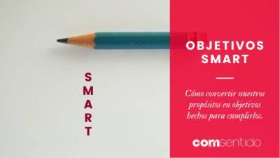 Cómo establecer objetivos SMART para cumplirlos | coMsentido