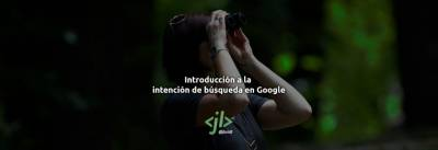 Introducción a la intención de búsqueda en Google