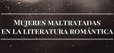 Mujeres Maltratadas en la Literatura Romántica
