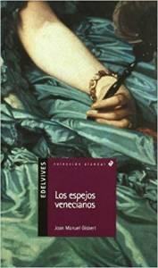 [Reseña] La edad no resta contenido. Sobre 'Los espejos venecianos' de Joan Manuel Gisbert