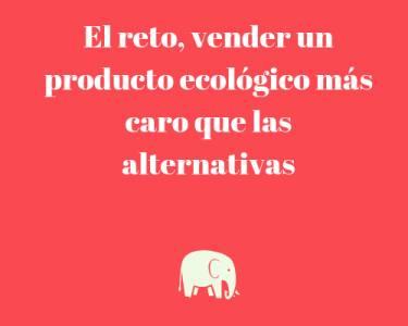 El reto, vender un producto ecológico más caro que las alternativas