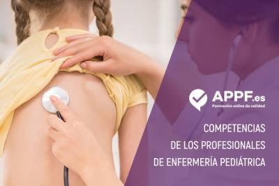 Las competencias de los profesionales de enfermería pediátrica