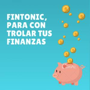 Fintonic... ¿La solución a tus finanzas?