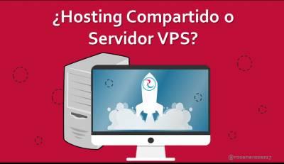 ¿Hosting compartido o servidor vps? Diferencias, ventajas, desventajas, cuál elegir