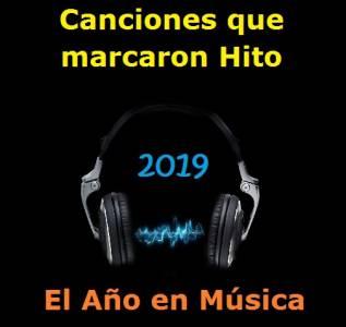Canciones que marcaron Hito en el 2019. El Año en Música