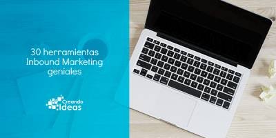 30 herramientas Inbound Marketing para gestionar tu estrategia digital