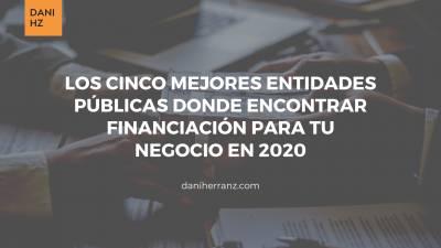 Financiación para empresas en 2020. Descubre Quién te la concede