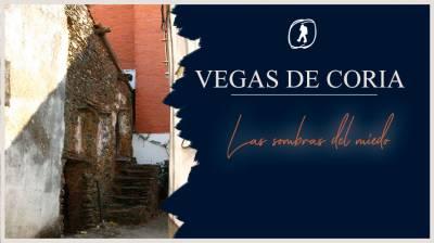 Vegas de Coria. Las sombras del miedo