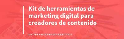 Kit de herramientas de marketing digital [+ GUÍA DESCARGABLE]