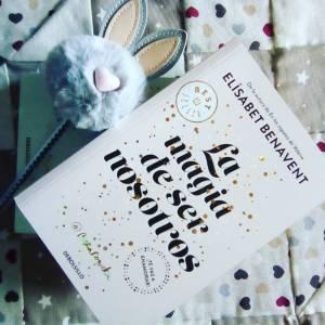 Reseña: La magia de ser nosotros de Elísabet Benavent