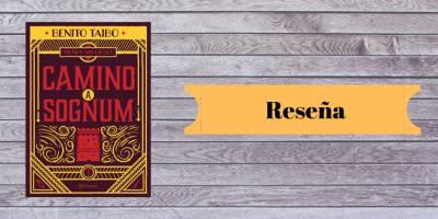 Reseña: Camino A Sognum, Benito Taibo
