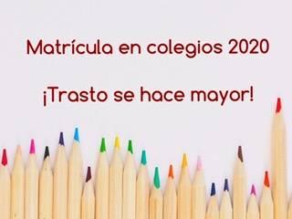 Matrícula en colegios 2020. ¡Trasto se hace mayor!