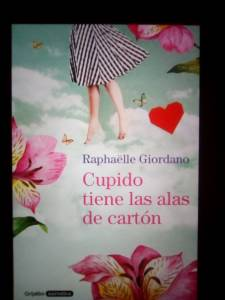 Reseña: Cupido tiene las alas de cartón de Raphaëlle Giordano