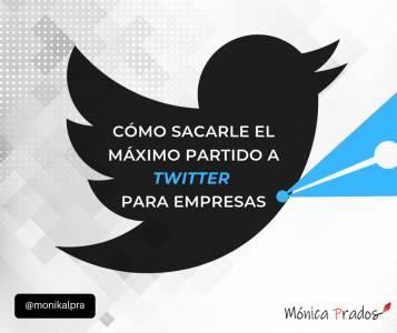 Twitter para empresas: Sácale el máximo partido con una buena estrategia