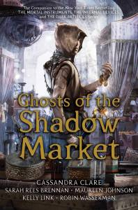 Reseña: Ghosts of the shadow market - Cassandra Clare