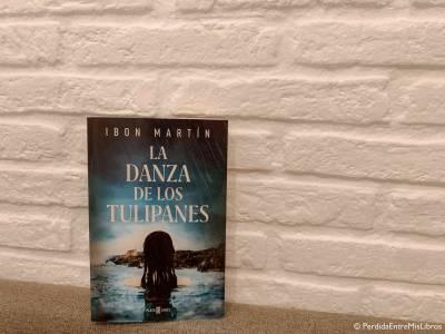 Reseña de 'La danza de los tulipanes' de Ibon Martín. Perdida entre mis libros. Blog literario
