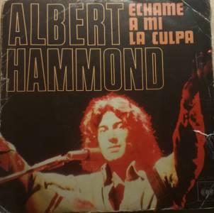"Albert Hammond. ""Échame a mí la culpa"""