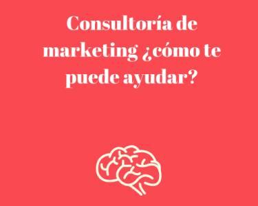Consultoría de marketing ¿cómo te puede ayudar?