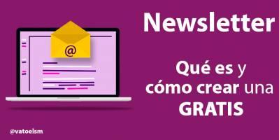 Newsletter: Qué es y cómo crear una newsletter gratis